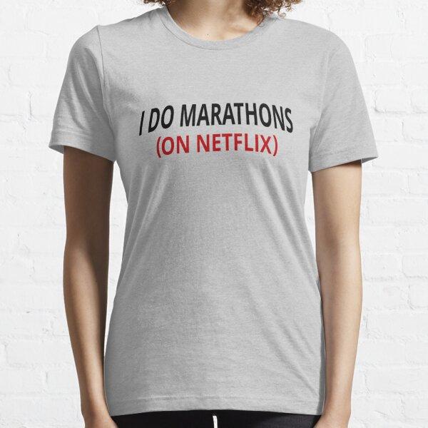 Je fais des marathons (sur Netflix) T-shirt essentiel
