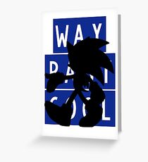 SONIC IS WAY PAST COOL Greeting Card