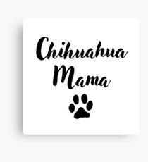 Chihuahua Mama Leinwanddruck
