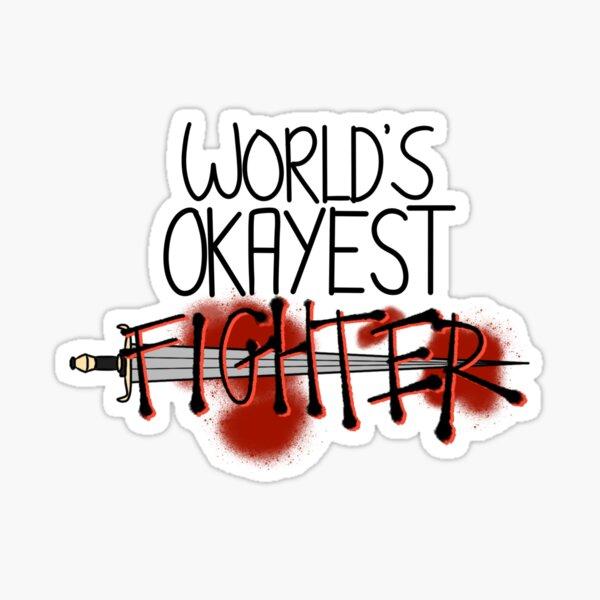 World's Okayest Fighter Sticker
