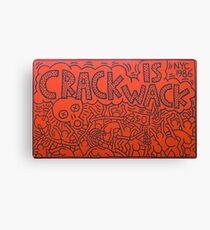 Crack ist Wack Leinwanddruck