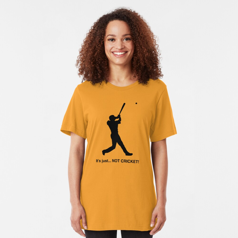 It's just... NOT CRICKET! Slim Fit T-Shirt