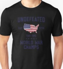 Undefeated Two Time World War Champs T Shirt 4th of July Unisex T-Shirt