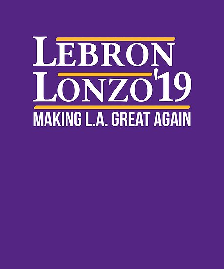 finest selection da4c8 6177d 'Lebron Lonzo Making L.A. Great Again Basketball T Shirt' Poster by  ravishdesigns