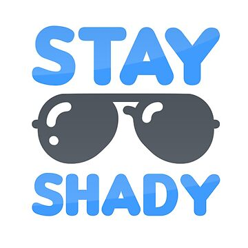 Stay Shady  by gmittenz