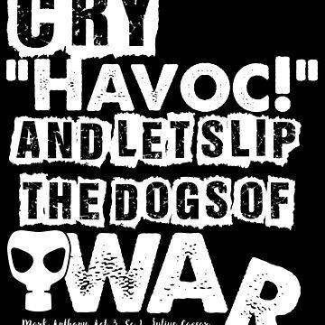Cry Havoc! Julius Caesar Shakespeare Quote (Alt Version) by incognitagal