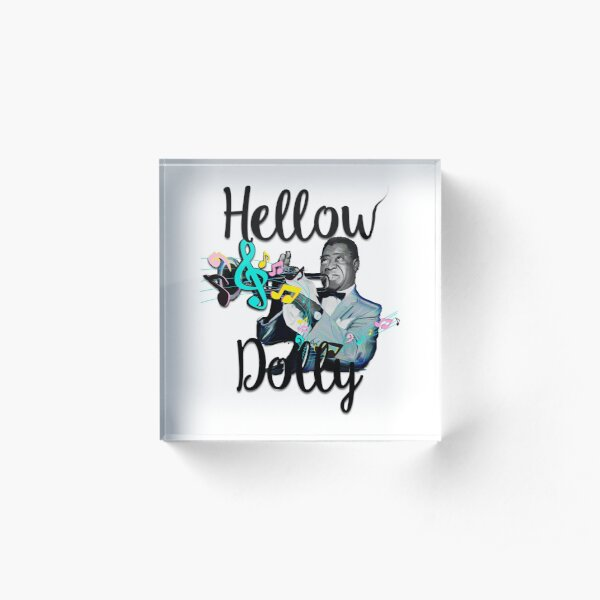 Hellow Dolly  Acrylic Block