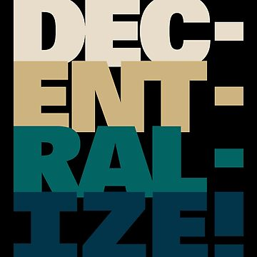 DECENTRALIZE! by Teed-Off