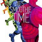 Its Smoothie Time by David McGovern