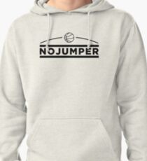 No Jumper Pullover Hoodie