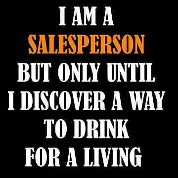 Funny Salesperson Design For Salesman Saleswoman Sales by TheCreekMan