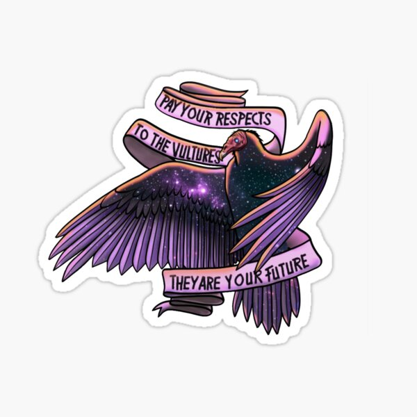 Pay your respects to the Vultures Sticker