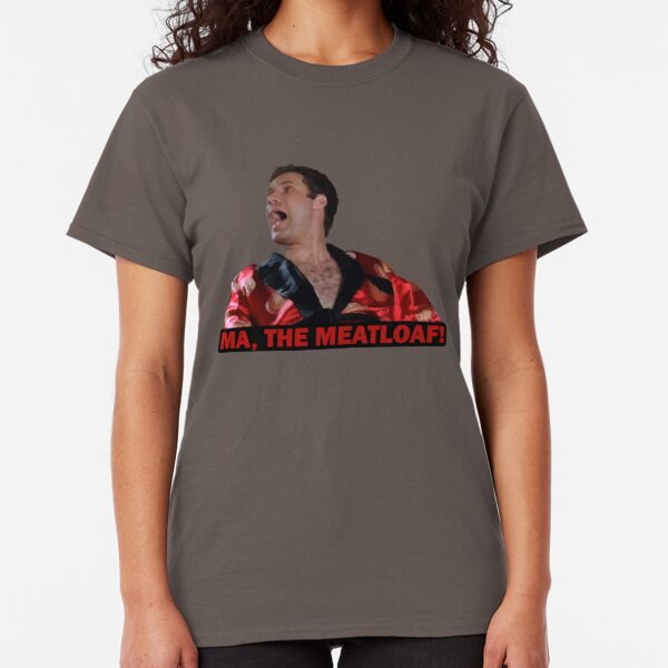 Ma! The Meatloaf! Classic T-Shirt