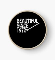Beautiful Since 1972 Birthday Friend T Shirt Clock