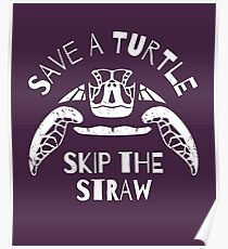 Save A Turtle Skip The Straw - Ocean Pollution Poster