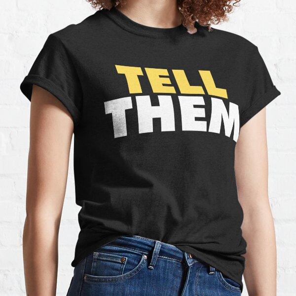 Tell Them - gym motivation shirt Classic T-Shirt