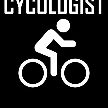 Cycologist- Funny Cycling Cyclist Design by the-elements