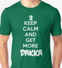 Keep calm and get more DAKKA - Warhammer 40K Ork wisdom Unisex T-Shirt