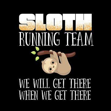 Sloth Running Funny Design - Sloth Running Team  by kudostees