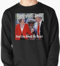 Don't Go Brexit My Heart Pullover