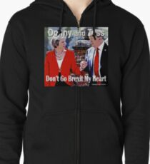 Don't Go Brexit My Heart Zipped Hoodie