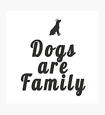 Dogs are Family Photographic Print