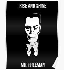Rise and Shine mr Freeman Poster
