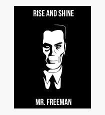 Rise and Shine mr Freeman Photographic Print