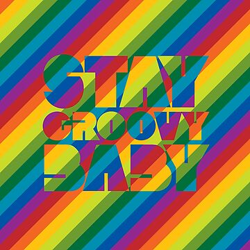 Stay Groovy Baby by Lisann