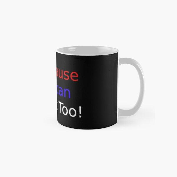 We can resist too Classic Mug