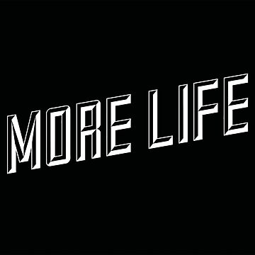 More Life 3 (Sticker Friendly) by theBibliophile