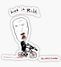 Let it Ride... Sticker