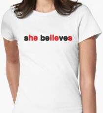 s[he] be[lie]ve[s] Women's Fitted T-Shirt