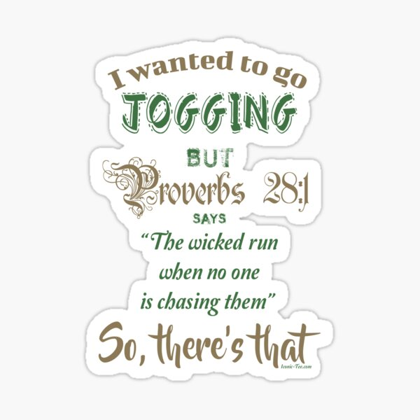 Proverbs 28:1 I Wanted To Go Jogging But Sticker