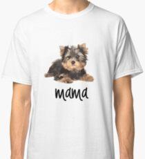 Mama Yorkie Classic T-Shirt