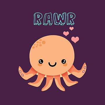 Kawaii Cute Octopus Rawr by Shrijit