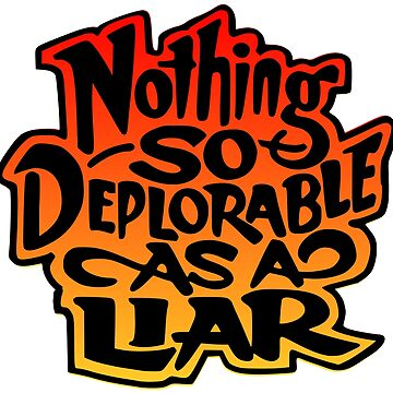 Nothing so Deplorable as a Liar Lettering by Chocodole