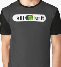 Kill knit Funny Yarn Knitters Quotes Gifts Graphic T-Shirt