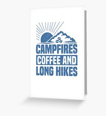 Hiker Campfires Coffee Long Hikes Greeting Card