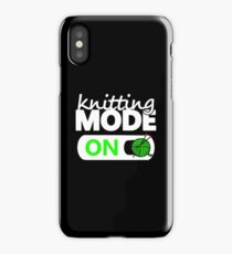 knitting mode on / funny gifts for knitters iPhone Case