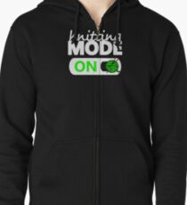 knitting mode on / funny gifts for knitters Zipped Hoodie