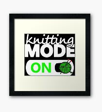 knitting mode on / funny gifts for knitters Framed Print