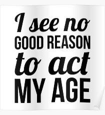 No Reason To Act My Age Poster