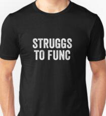 Struggs To Func, Jonathan Van Ness Saying Unisex T-Shirt