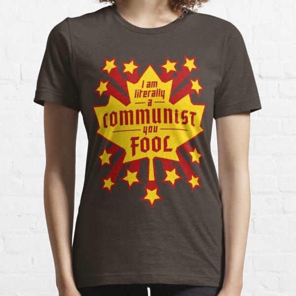 I am literally a COMMUNIST you FOOL (Canada) Essential T-Shirt