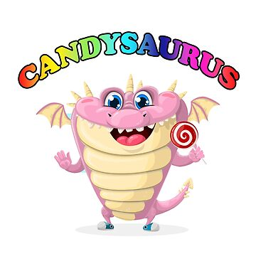 Candysaurus- Candy lovers dinosaur funny art work by lovelypresents