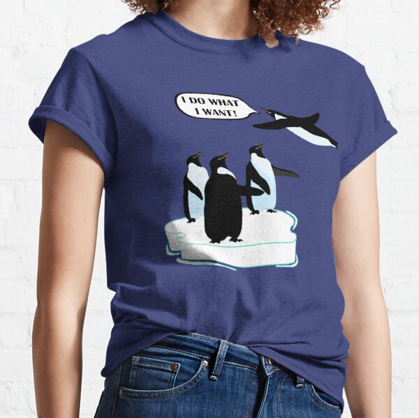 I Do What I Want T-shirt Cool Flying Penguin Tshirt Classic T-Shirt