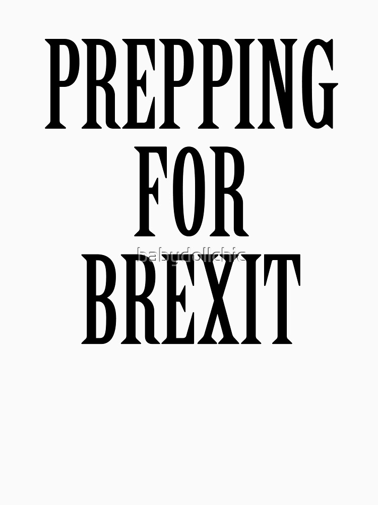 Prepping For Brexit by babydollchic