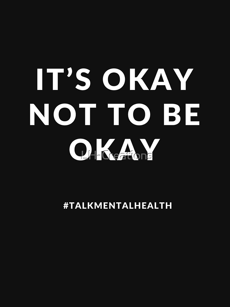 It's okay not to be okay by LH-Creations