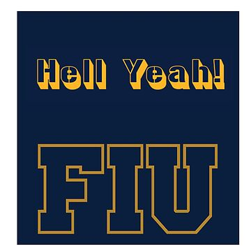 Hell Yeah! FIU by Dadlyfe420